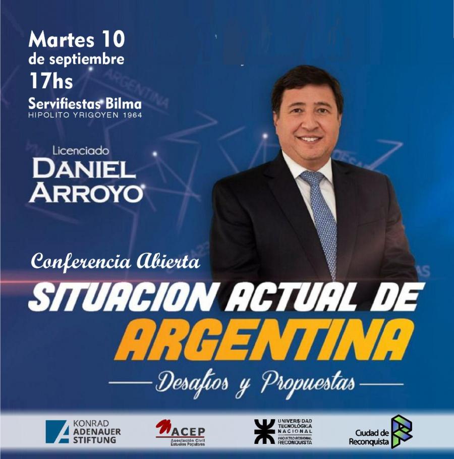 """Conferencia abierta """"Situación actual de la Argentina: desafíos y propuestas"""""""