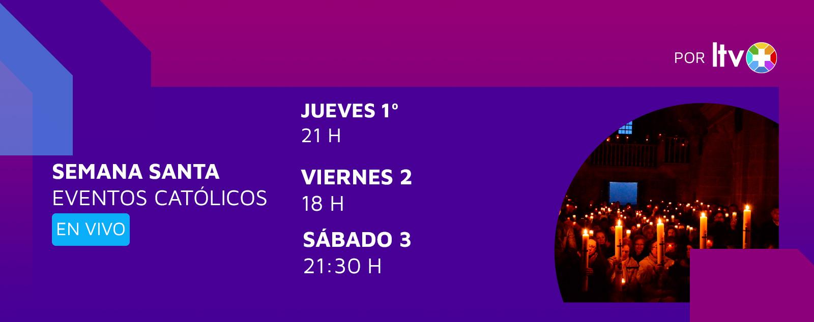 LTV+ transmitirá en vivo las misas y celebraciones del Jueves, Viernes y Sábado Santo